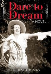 Dare to Dream: A Novel