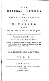 The Natural History of Animals, Vegetables, and Minerals: With the Theory of the Earth in General, Volume 5