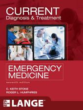 CURRENT Diagnosis and Treatment Emergency Medicine, Seventh Edition: Edition 7