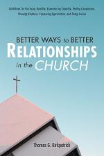 Better Ways to Better Relationships in the Church