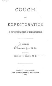 Cough and Expectoration: A Repertorial Index of Their Symptoms