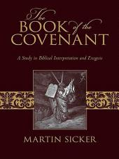 The Book of the Covenant: A Study in Biblical Interpretation and Exegesis