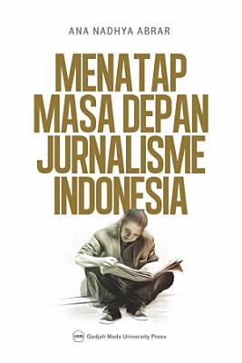 Menatap Masa Depan Jurnalisme Indonesia PDF