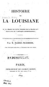 Histoire de la Louisiane et de la cession de cette colonie par la France aux États-Unis de l'Amérique Septentrionale: précédée d'un discours sur la constitution et le gouvernement des États-Unis