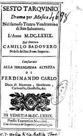 Sesto Tarquinio drama per musica. Nel famoso teatro Vendramino di San Saluatore, l'anno 1679. Del dottore Camillo Badouero ...