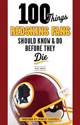 100 Things Redskins Fans Should Know   Do Before They Die PDF