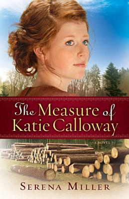 The Measure of Katie Calloway   Book  1