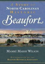 A Story of North Carolina's Historic Beaufort