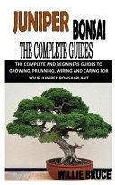 Juniper Bonsai the Complete Guide