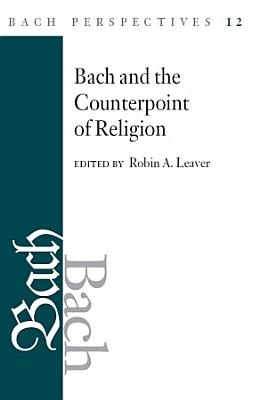 Bach Perspectives  Volume 12