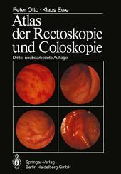 Atlas der Rectoskopie und Coloskopie: Ausgabe 3