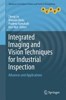 Integrated Imaging and Vision Techniques for Industrial Inspection PDF