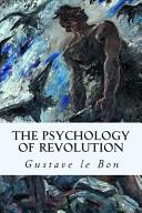 The Psychology of Revolution PDF