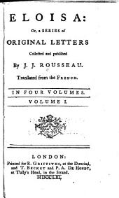 Eloisa: Or, A Series of Original Letters Collected and Published by J.J. Rousseau: Volume 1