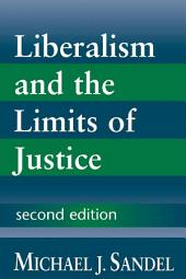 Liberalism and the Limits of Justice: Edition 2