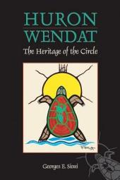 Huron-Wendat: The Heritage of the Circle