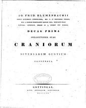 Io. Frid. Blumenbachii ...: Decas prima[-sexta] collectionis suae craniorum diversarum gentium illustrata