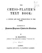 The Chess-player's Text-book: A Concise and Easy Introduction to the Game
