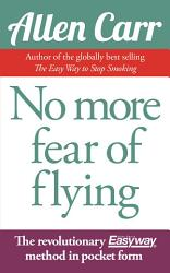 No More Fear Of Flying Book PDF