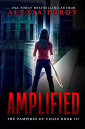 Amplified (The Vampires of Vegas Book III)