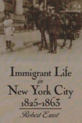 Immigrant Life in New York City  1825 1863 PDF