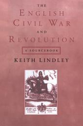 The English Civil War and Revolution: A Sourcebook