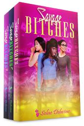 Savage Bitches: The Complete Series