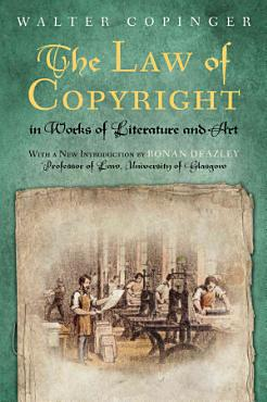 The Law of Copyright  in Works of Literature and Art PDF
