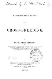 On a Remarkable Effect of Crossbreeding: Volume 3