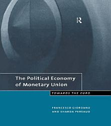 The Political Economy of Monetary Union PDF