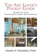 The Art Lover's Pocket Guide: Where to View the World's Great Masterpieces