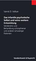 Das infantile psychotische Selbst und seine weitere Entwicklung PDF