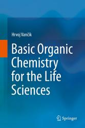 Basic Organic Chemistry For The Life Sciences Book PDF