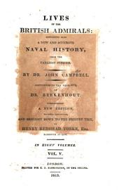Lives of the British Admirals: Containing Also a New and Accurate Naval History, from the Earliest Periods, Volume 5