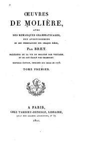 Œuvres de Moliere: avec des remarques grammaticales, des avertissemens et des observations sur chaque piéce, Volume1