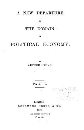 A New Departure in the Domain of Political Economy PDF