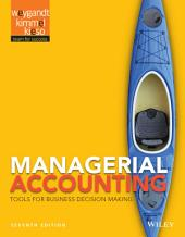 Managerial Accounting: Tools for Business Decision Making, 7th Edition: Edition 7