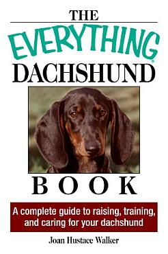 The Everything Daschund Book PDF