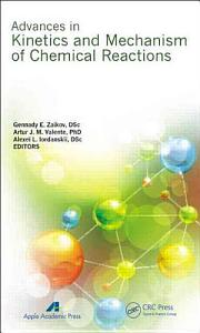 Advances in Kinetics and Mechanism of Chemical Reactions
