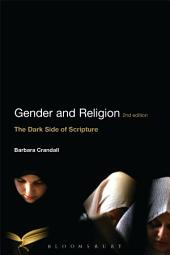 Gender and Religion, 2nd Edition: The Dark Side of Scripture, Edition 2
