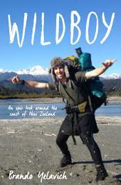 Wildboy: An epic trek around the coast of New Zealand