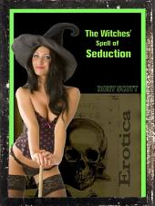 The Witches' Spell of Seduction - A MFFF Witch Erotica