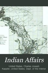 Indian Affairs: Laws, compiled to Dec. 1, 1913