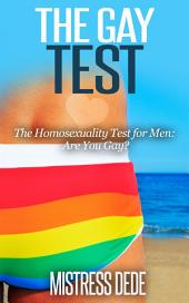 The Gay Test: The Homosexuality Test for Men: Are You Gay?