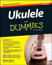 Ukulele For Dummies: Edition 2