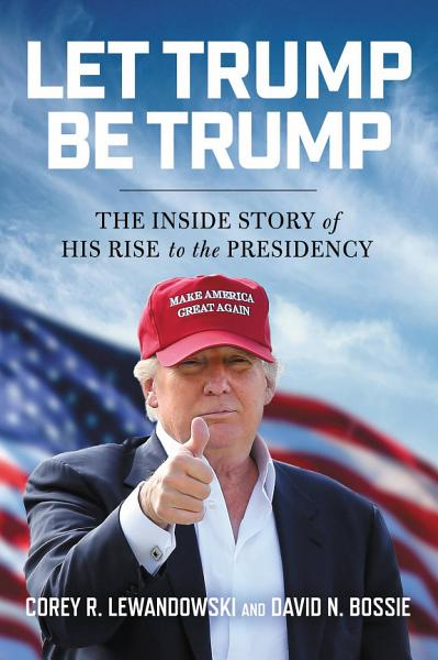 Download Let Trump Be Trump Book