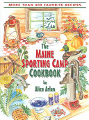 The Maine Sporting Camp Cookbook PDF
