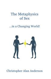 The Metaphysics of Sex ...in a Changing World!