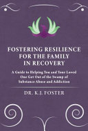 Fostering Resilience for the Family in Recovery