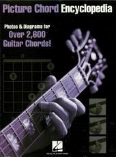 Picture Chord Encyclopedia: Photos & Diagrams for 2,600 Guitar Chords!